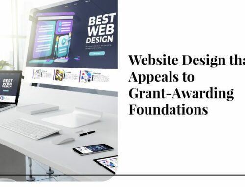 Website Design that Appeals to Grant-Awarding Foundations