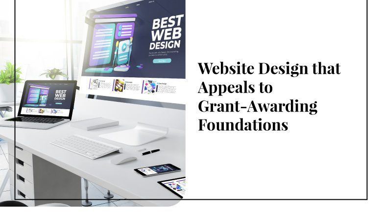 Learn more about how your website design can appeal to grant-awarding foundations!